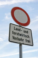 Sign - No thoroughfare - German language agricultural and silvicultural traffic