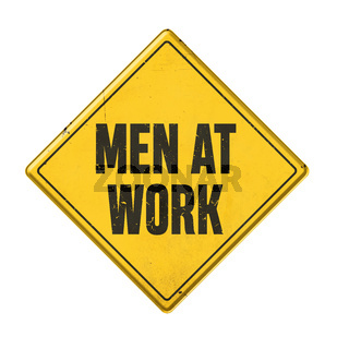 Yellow sign on a white background - Men at work