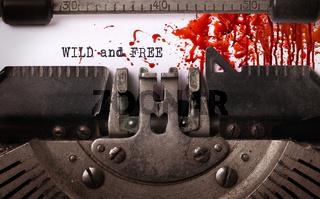 Wild and free, written on an old typewriter
