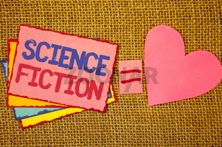 Writing note showing  Science Fiction. Business photo showcasing Fantasy Entertainment Genre Futuristic Fantastic Adventures Pink yellow blue notes black red letters ideas equal sign heart wicker.