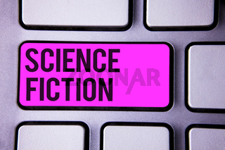 Writing note showing  Science Fiction. Business photo showcasing Fantasy Entertainment Genre Futuristic Fantastic Adventures Keyboard purple key black letters words Intention text on computer.