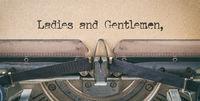 Text written with a vintage typewriter -  Ladies and Gentlemen