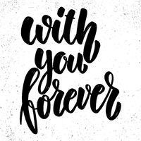 With you forever. Lettering phrase on grunge background. Design element for poster