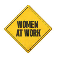 Yellow sign on a white background - Women at work