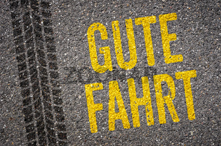 Lane with the  German Translation of Safe journey - Gute Fahrt