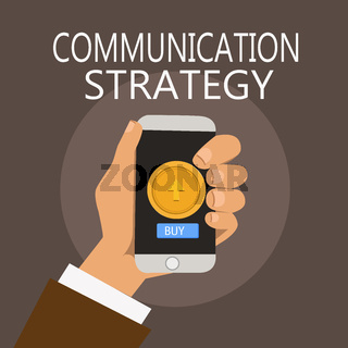 Conceptual hand writing showing Communication Strategy. Business photo showcasing Verbal Nonverbal or Visual Plans of Goal and Method