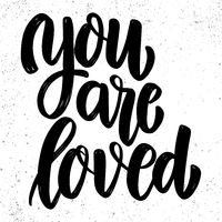 You are loved. Lettering phrase on grunge background. Design element for poster