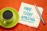 make today amazing inspirational note