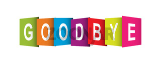 Colorful banner with the words GOODBYE for decoration and design