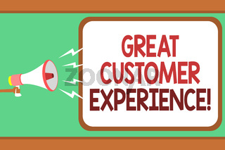 Word writing text Great Customer Experience. Business concept for responding to clients with friendly helpful way Man holding megaphone loudspeaker speech bubble message speaking loud.